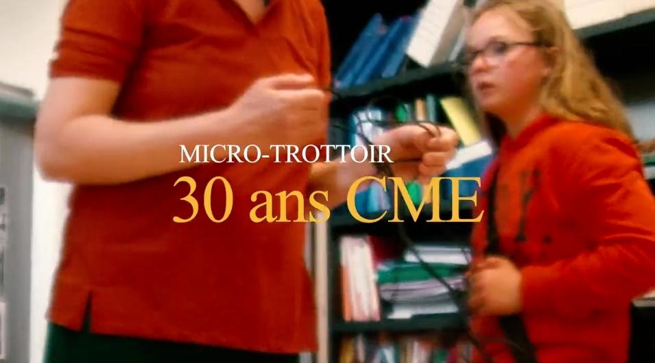 Les 30 ans du CME - micro-trottoir... cliquez !